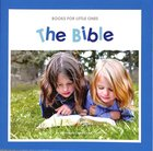 The Bible (Books For Little Ones Series)