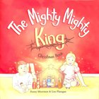 The Mighty, Mighty King Christmas Book Paperback