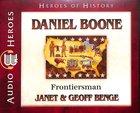Daniel Boone - Frontiersman (Unabridged, 4 CDS) (Heroes Of History Series)
