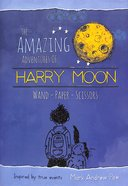 Wand Paper Scissors (The Amazing Adventures Of Harry Moon Series) Hardback