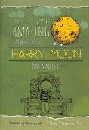 The Time Machine (The Amazing Adventures Of Harry Moon Series) Hardback