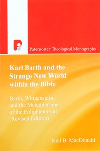 Karl Barth and the Strange New World Within the Bible (Paternoster Biblical & Theological Monographs Series)