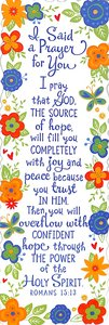 Bookmark Flowers For You: I Said a Prayer For You Floral Pattern (Romans 15:13)