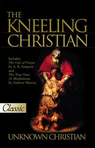 The Kneeling Christian (Pure Gold Classics Series)