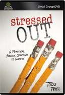 Stressed Out (Small Group DVD) (Open & Grow Series)
