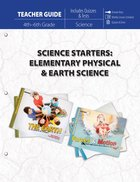 Science Starters: Elementary Physical & Earth Science 4-6 Grade (Teacher Guide)
