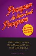 Prosper as Your Soul Prospers Paperback