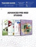 Advanced Pre-Med Studies 9th-12Th Grade (Teachers Guide)