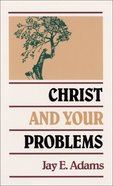 Christ and Your Problems Paperback