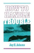 How to Handle Trouble Paperback