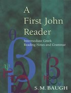 First John Reader Intermediate Greek Reading Notes and Grammar