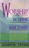 Worship in Spirit and Truth Paperback