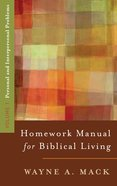 Homework Manual For Biblical Living (Vol 1) Paperback