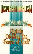 Dispensationalism: Rightly Dividing the People of God? Paperback