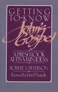 Getting to Know John's Gospel Paperback