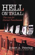Hell on Trial: The Case For Eternal Punishment Paperback