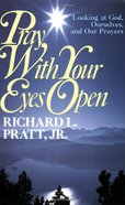Pray With Your Eyes Open Paperback