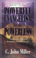 Powerful Evangelism For the Powerless (2nd Edition)