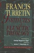 Institutes of Elenctic Theology Volume 2 Hardback