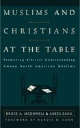 Muslims and Christians At the Table Paperback