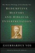 Redemptive History & Biblical Interpretation Hardback