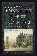 The Westminster Larger Catechism Paperback