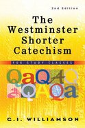 The Westminster Shorter Catechism (2nd Edition) Paperback