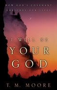 I Will Be Your God Paperback