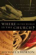 Where in the World is the Church? Paperback