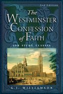 The Westminster Confession of Faith For Study Classes Paperback