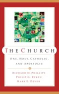 The Church: One, Holy, Catholic, and Apostolic Paperback