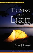 Turning on the Light (Light For Your Path Series) Paperback