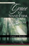 Grace to Stand Firm, Grace to Grow (Light For Your Path Series) Paperback