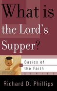 What is the Lord's Supper? (Basics Of The Reformed Faith Series (Now Botf)) Paperback