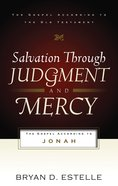Salvation Through Judgement and Mercy (Gospel According To The Old Testament Series) Paperback