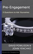 Pre-Engagement: Five Questions to Ask Yourselves (Resources For Changing Lives Series) Booklet