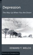 Depression: The Way Up When You Are Down (Resources For Changing Lives Series) Booklet