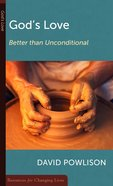 God's Love: Better Than Unconditional (Resources For Changing Lives Series) Booklet