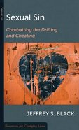 Sexual Sin: Combatting the Drifting and Cheating (Resources For Changing Lives Series) Booklet