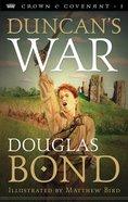 Duncan's War (#01 in Crown & Covenant Series) Paperback