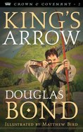King's Arrow (#02 in Crown & Covenant Series) Paperback
