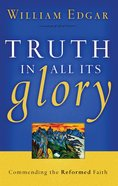 Truth in All Its Glory Paperback