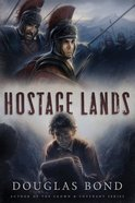 Hostage Lands (#04 in Crown & Covenant Series) Paperback