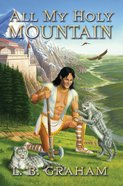 All My Holy Mountain (#05 in Binding Of The Blade Series) Paperback