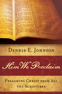 Him We Proclaim Paperback