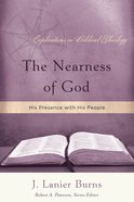 The Nearness of God (Explorations In Biblical Theology Series) Paperback