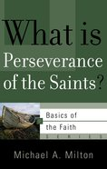 What is Perseverance of the Saints? (Basics Of The Reformed Faith Series (Now Botf)) Paperback
