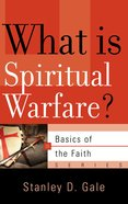 What is Spiritual Warfare? (Basics Of The Reformed Faith Series (Now Botf)) Hardback