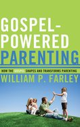 Gospel-Powered Parenting Paperback
