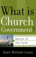 What is Church Government (Basics Of The Reformed Faith Series (Now Botf)) Paperback
